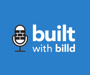 The Built with Billd Podcast Recap